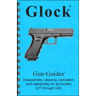 GUN-GUIDES DISASSEMBLY & REASSEMBLY GLOCK PISTOLS