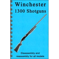GUN-GUIDES DISASSEMBLY & REASSEMBLY WINCHESTER 1300