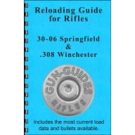 GUN-GUIDES RELOADING GUIDE FOR 308 & 30-06