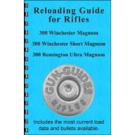 GUN-GUIDES RELOADING GUIDE FOR 300 MAG SERIES