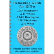 GUN-GUIDES RELOADING GUIDE FOR 243/25-06/270